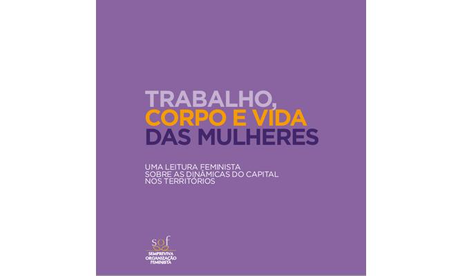 Trabalho, corpo e vida das mulheres: uma leitura feminista sobre as dinâmicas do capital nos territórios