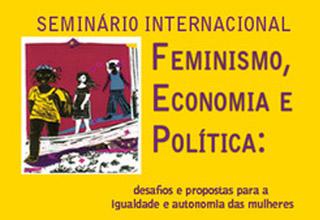 Seminário Internacional Feminismo, Economia e Política