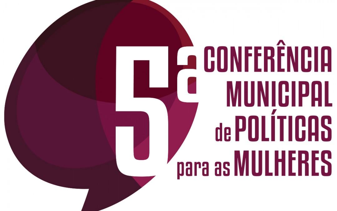 Conferências Temáticas antecedem Confêrencia Municipal de Políticas para Mulheres e estão abertas para participação