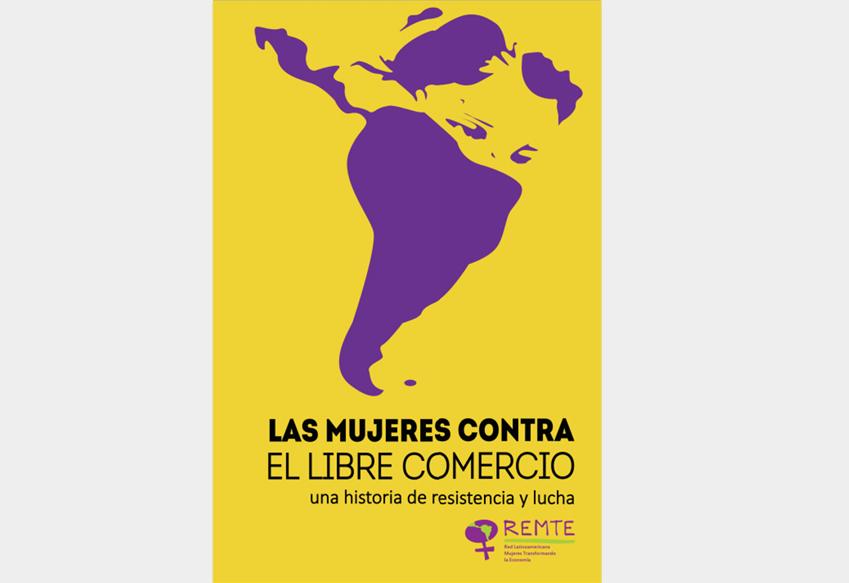 Las mujeres contra el libre comercio: una historia de resistencia y lucha