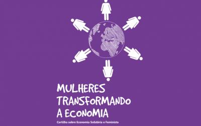 Mulheres transformando a economia: cartilha sobre economia solidária