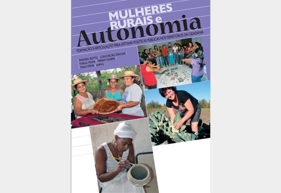 Mulheres rurais e autonomia: formação e articulação para efetivar políticas públicas nos territórios da cidadania (2014)