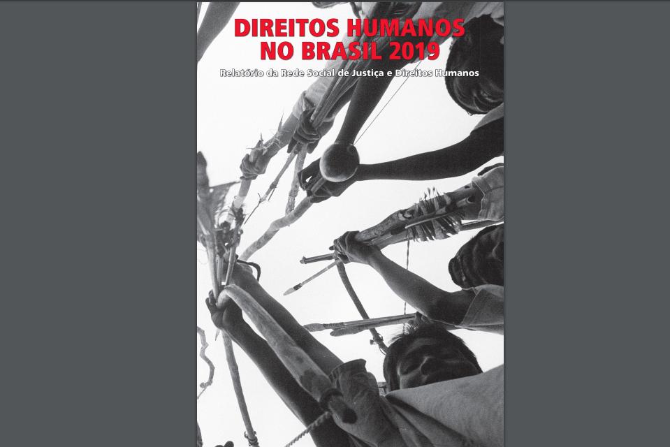 Relatório Direitos Humanos 2019 está disponível online e traz 28 artigos para a resistência popular