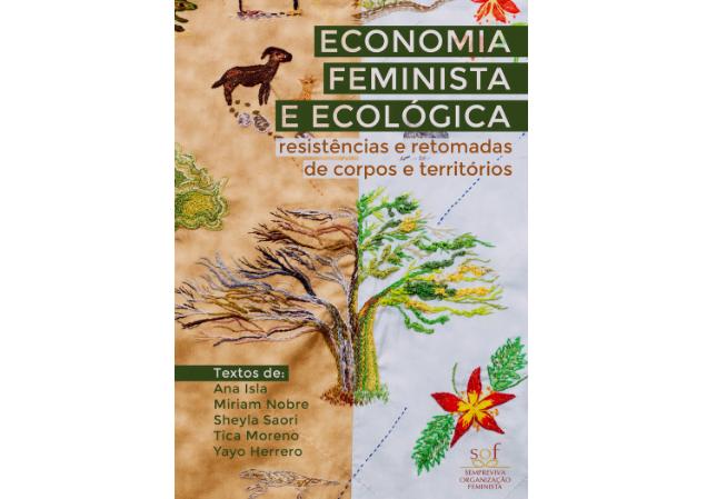 Economia feminista e ecológica: resistências e retomadas de corpos e territórios