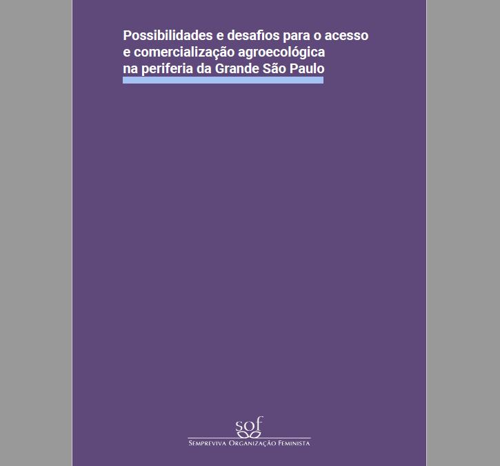 Possibilidades e desafios para o acesso e comercialização agroecológica na periferia da Grande São Paulo